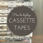 Collecting Cousins: How to Digitize Cassette Tapes